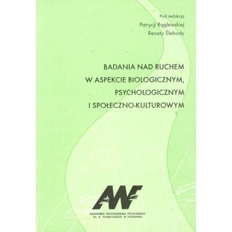 Badania nad ruchem w aspekcie biologicznym, psychologicznym i społeczno-kulturowym