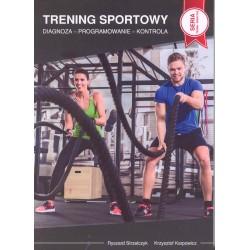 Trening sportowy. Diagnoza - Programowanie - Kontrola