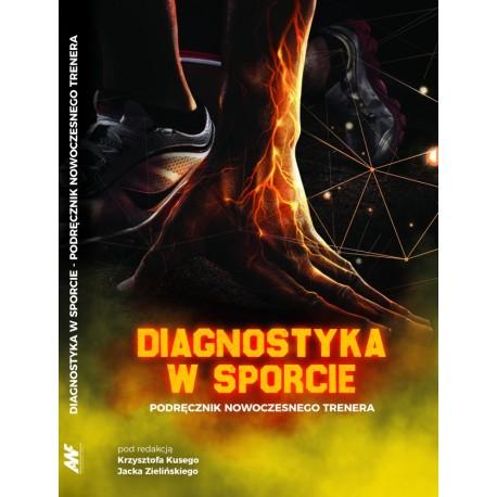 Diagnostyka w sporcie Podręcznik nowoczesnego trenera.
