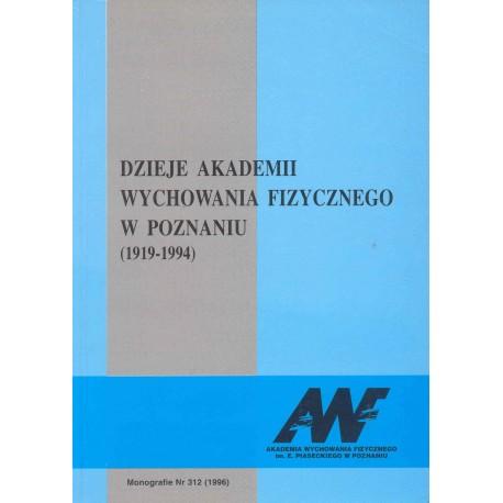 Dzieje Akademii Wychowania Fizycznego w Poznaniu (1919-1994)