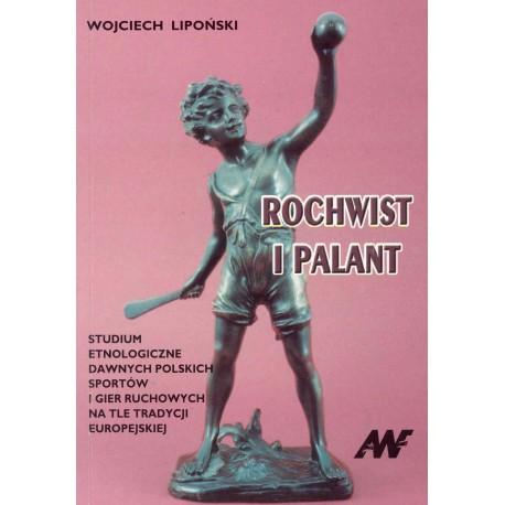 Rochwist i palant. Studium etnologiczne dawnych polskich sportów i gier ruchowych na tle tradycji europejskiej